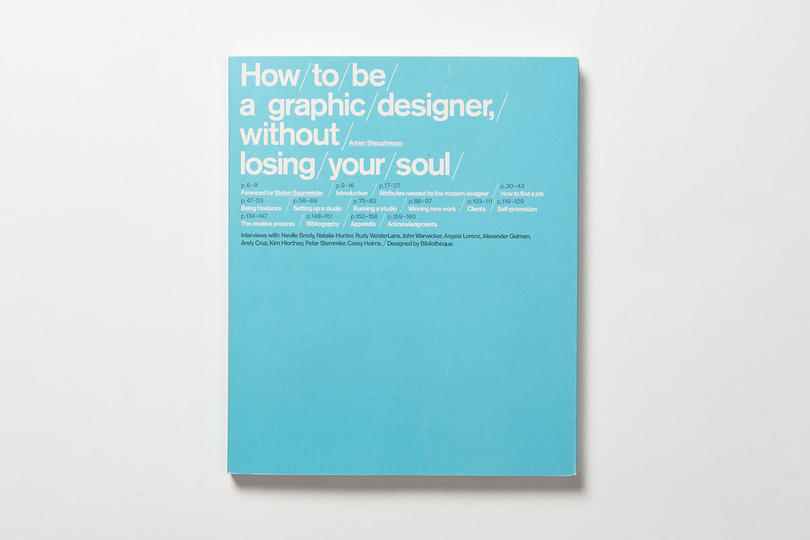 How to be a Graphic Designer Without Losing Your Soul, first published in 2004 by Laurence King.